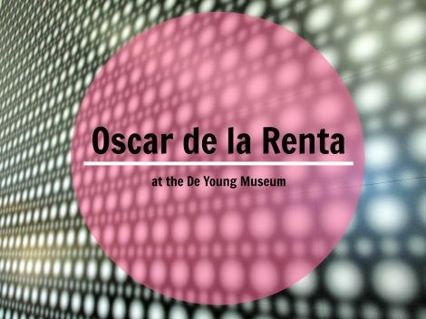 Oscar de la Renta | a Retrospective @ the De Young | inlovewiththeworld